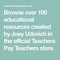 Browse over 100 educational resources created by Joey Udovich in the official Teachers Pay Teachers store.