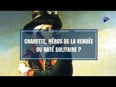 (247) La petite histoire : Charette, héros de la Vendée ou raté solitaire ? - YouTube