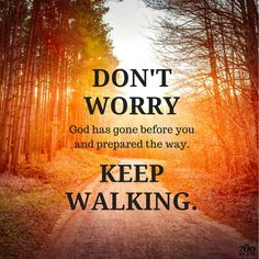 God has gone before you and prepared the way.just KEEP WALKING! Religious Quotes, Spiritual Quotes, Positive Quotes, Bible Scriptures, Bible Quotes, Powerful Scriptures, Healing Scriptures, Prayer Quotes, Just Keep Walking