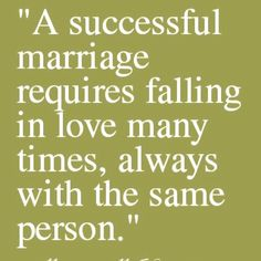 I'm so glad I fell in love and got married when I did...I fall in love with him over and over again everyday :D