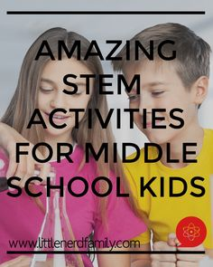 Looking for great ways to to get middle school kids interested in science and technology? Look no further! Great ideas for ways to incorporate STEM activities in a middle schoolers life. | Little Nerd Family