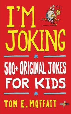 I'm Joking by Tom E. Moffatt: More than 500 Original Jokes for Kids Knock Knock Jokes, Kids English, Kids Toms, Lost In Space, Jokes For Kids, Writing Poetry, Book Signing, Book Title, Puns