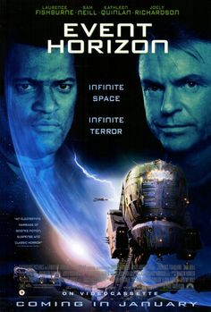 """Event Horizon"" - A rescue crew investigates a spaceship that disappeared into a black hole and has now returned...with someone or something new on-board. THIS IS THE SCARIEST MOVIE I HAVE EVER SEEN IN MY LIFE. It gave me nightmares for WEEKS. I don't even like thinking about it!!! Image and info credit: IMDb."