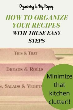 How to Organize Recipes? This includes ideas for everyone. Clear the clutter in your kitchen by starting with all your recipes. Get organized. Get happy!