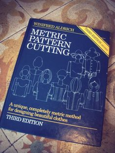 Metric Pattern Cutting - book review by Coletterie.This was my first serious book purchase.So in depth i even entered sewing contests!