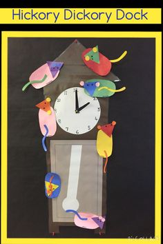 Hickory Dickory Dock Used clock for kiddos to retell the story. Made the mice. Keeping it up for Open House!