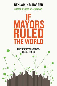 If Mayors Ruled the World