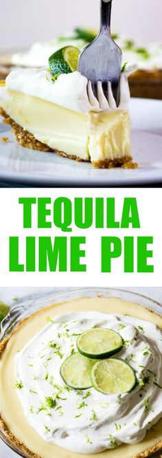 Tequila Lime Pie (and Recipe Video) Tequila Lime Pie! An ultra creamy, lime pie laced with a hint of tequila! Almost like enjoying a bite of margarita!