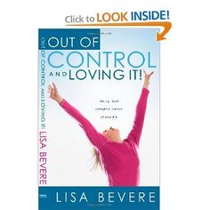 """I need to read this! """"Out Of Control And Loving It Rev.: Giving God Complete Control of Your Life ["""