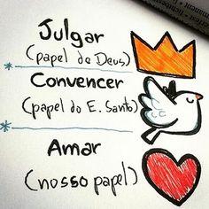 É trabalho do Espirito Santo convencer, de Deus o de julgar e o meu o de…
