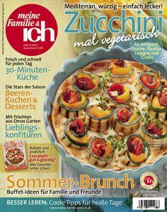meine Familie & ich: 8/2014  Zucchini mal vegetarisch / Sommer-Brunch / Beeren-Kuchen burdafood.net/Eising Studio – Food Photo & Video, Martina Görlach  http://www.burda-foodshop.de/Einzelhefte/Einzel-meine-Familie-ich/