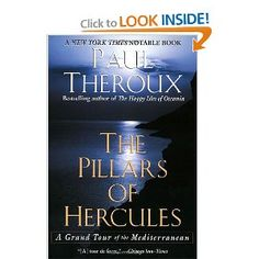 The Pillars of Hercules: A Grand Tour of the Mediterranean, Paul Theraux. Easily the best travel writer of his generation.