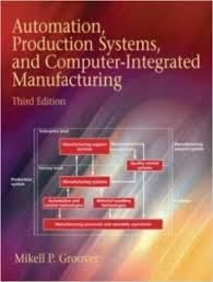 Automation Production Systems And Computer Integrated Manufacturing Free Pdf Books Automation Top Business Books Computer Technology