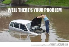 There it is... haha reminds me of the silly pictures I saw of people trying to drive through the floods up in Kokomo recently!