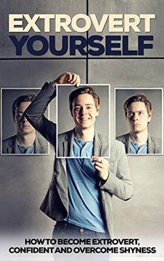 Extrovert Yourself: How To Become Extrovert, Confident an... https://www.amazon.com/dp/B01GK56TUS/ref=cm_sw_r_pi_dp_ZbPBxb0D9V5Z5