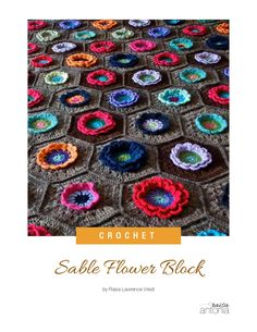 """Sable Flower Block (Crochet Pattern)  The Sable Flower is a hexagonal crochet """"block"""" made in the round with 4 colors.  Ideal for scrap afghan projects."""