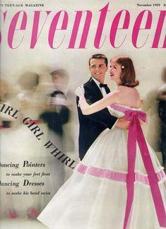 November Seventeen Cover shot by Francesco Scavullo 1959 Elinor Rowley Vintage Princess, Vintage Girls, Vintage Outfits, Vintage Prom, Vintage Ads, Fifties Fashion, Retro Fashion, Fifties Style, Fashion Dolls