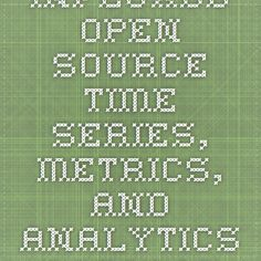 InfluxDB - Open Source Time Series, Metrics, and Analytics Database Time Series, Open Source, Purpose, Tools, Appliance