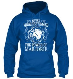 Never Underestimate Power Marjorie ! Royal Sweatshirt Front