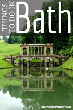 The Palladian Bridge in Prior Park, a must-see in Bath, England - Things to Do in Bath - The Trusted Traveller England Ireland, England And Scotland, England Uk, Travel England, Bristol England, Somerset England, Gloucester England, Norwich England, Visit England