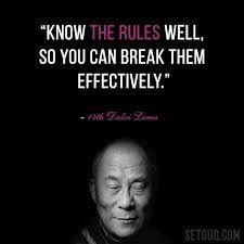 Znalezione obrazy dla zapytania know the rules well so you can break them effectively