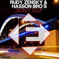 Rudy Zensky & Hasson Bros - Don't Stop (Stream the full release on Beatport) by Ensis Records on SoundCloud