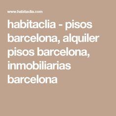 habitaclia - pisos barcelona, alquiler pisos barcelona, inmobiliarias barcelona