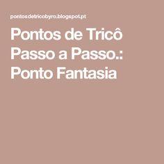 Pontos de Tricô Passo a Passo.: Ponto Fantasia