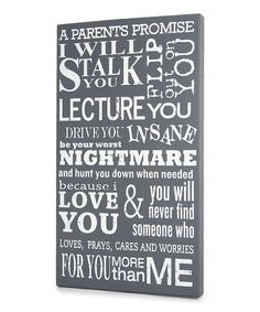 """Take a look at this Gray 'A Parents Promise' Wall Art by Twelve Timbers on #zulily today! 16""""W x 28""""H x 2""""D $34.99"""