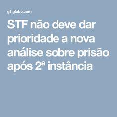 STF não deve dar prioridade a nova análise sobre prisão após 2ª instância