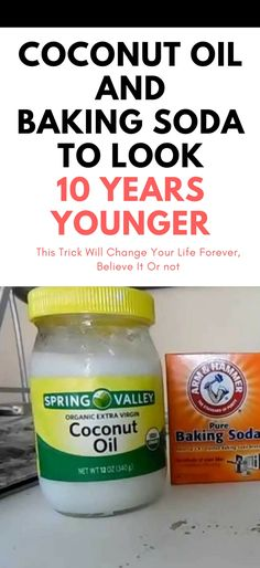 This Is How To Use Coconut Oil And Baking Soda To Look 10 Years Younger!!