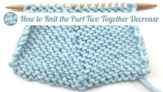 Knitting Tutorial: How to Knit the Purl Two Together Decrease (p2tog)