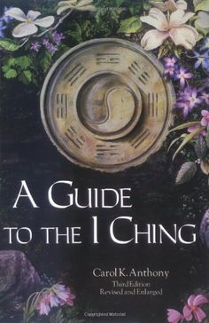 A Guide to the I Ching by Carol K. Best Books List, Book Lists, Complete Works Of Shakespeare, Man's Search For Meaning, Jungian Psychology, I Ching, You Deserve Better, Self Help, This Book