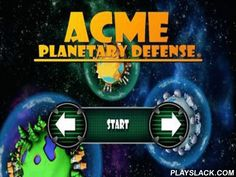 ACME Planetary Defense  Android Game - playslack.com , ACME Planetary Defense HD. defend your planet of angular parts and extrinsic flying saucers. Fire rockets and other ammunitions to the asteroids flying towards your planet, control cosmic atmosphere and do not let extrinsic races fly to your planet. Do not let them wreck the being on your planet. All you have to do is to roll circular and above and shoot at distrustful objects. You will get cash for each wrecked  angular and flying…