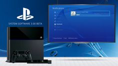 Sony Corp. (ADR) (NYSE:SNE) rolls out beta of firmware version 3.00 for PlayStation 4.