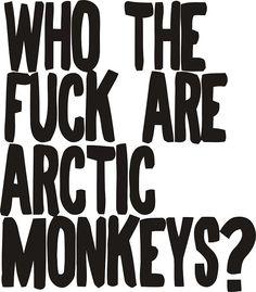 WHO THE F* ARE ARCTIC MONKEYS? by edocanova