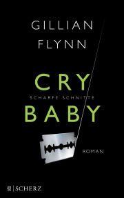 Cry Baby - Scharfe Schnitte: Toughe Story, sehr dichte Erzählung, spannende Geschichte!