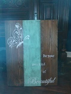 Be Your Own Kind of Beautiful Sign Pallet by TheRusticKeyHowell