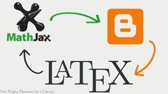 Como instalar o interpretador Latex MathJax no Blogger?
