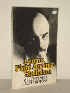 Lenin's Fight Against Stalinism by Leon Trotsky and V.I. Lenin; Russian History
