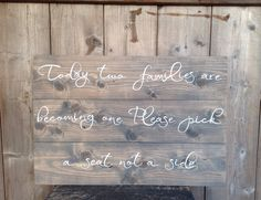 Today two families are becoming one Please pick a seat and not a side,  Rustic seating sign, Rustic wedding sign, Sign Measures 24X18 by SimplyMadeDesignsbyb on Etsy