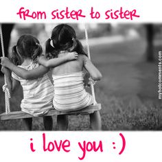 77 Best Sister Quotes images in 2016 | Sisters, Sister
