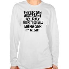 Physician Assistant Fantasy Football Manager T Shirt, Hoodie Sweatshirt