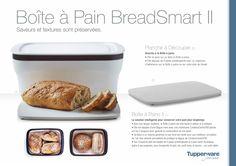 Votre pain est toujours croustillant grâce à Tupperware.