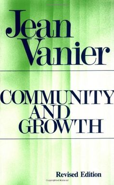 Community & Growth Revised Edition by Vanier, Jean Good Books, Books To Read, My Books, Meaning Of Community, Look Jean, Book Annotation, Open Library, January 1, Book Lists