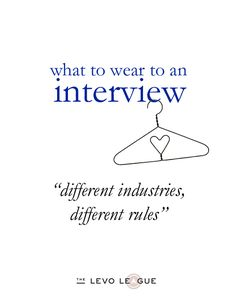 Here's a quick guide as to what you should wear to an interview. Remember, that there are different attire rules specific to each industry and type of company!