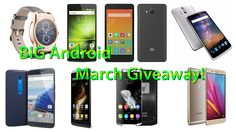 BIG Android March Giveaway!  Win Phones, Smartwatches Etc.