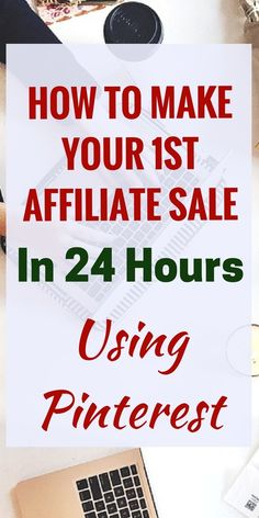 How To Make Your First Affiliate Sale in 24 Hours. Many bloggers are using this method to earn money from affiliate sales. #affiliate