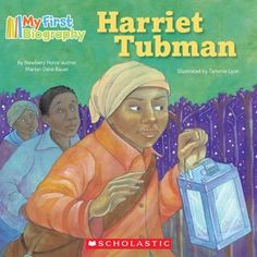 My First Biography: Harriet Tubman by Marion Dane Bauer is a great easy ready for a younger class. I think this book provides great information and would make a great lesson in black history month. Black History Month, African American History Month, Literature Circles, Children's Literature, Harriet Tubman For Kids, Lyon, Black Children's Books, Timeline Project, History For Kids