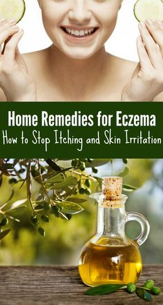 Home Remedies for Eczema, How to Stop Itching and Skin Irritation